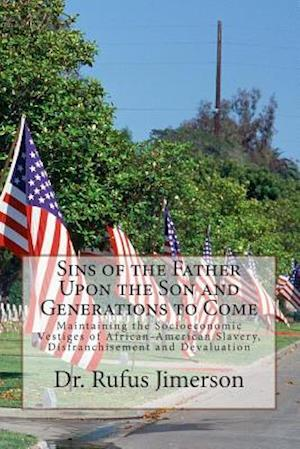 Sins of the Father Upon the Son and Generations to Come af Dr Rufus O. Jimerson, Rufus O. Jimerson