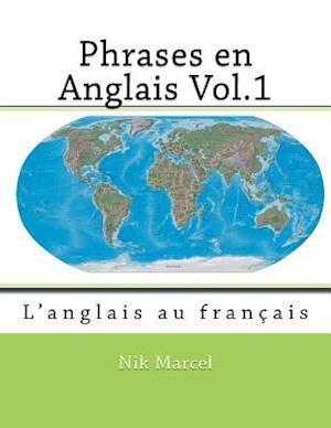 Phrases En Anglais Vol.1 af Nik Marcel, Robert Salazar, Monique Cossard
