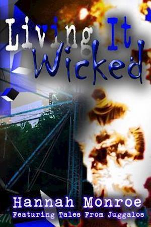 Living It Wicked af Hannah Monroe