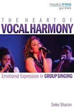 The Heart of Vocal Harmony (Music Pro Guides)