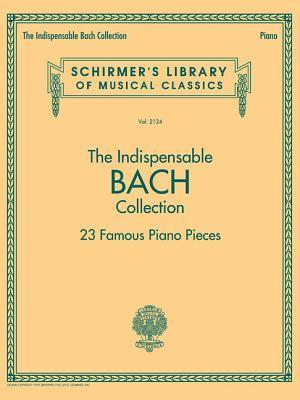 Bog, paperback The Indispensable Bach Collection - 23 Famous Piano Pieces