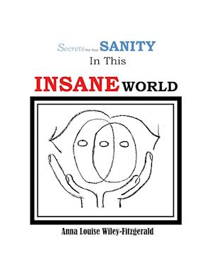 Bog, paperback Secrets for Your Sanity in This Insane World af Anna Louise Wiley-Fitzgerald