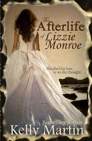 The Afterlife of Lizzie Monroe af Kelly Martin