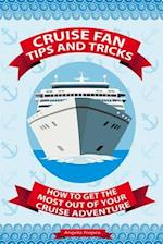 Cruise Fan Tips and Tricks How to Get the Most Out of Your Cruise Adventure af Angelo Tropea