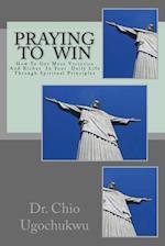 Praying to Win af Dr Chio Ugochukwu