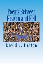 Poems Between Heaven and Hell af David L. Hatton