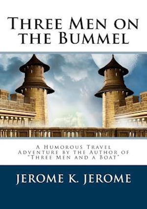 Three Men on the Bummel af Jerome K. Jerome