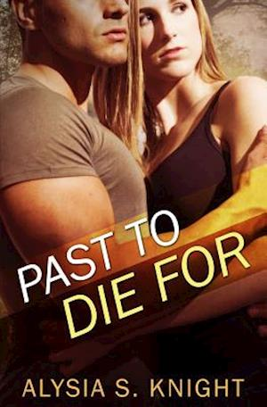 A Past to Die for af Alysia S. Knight