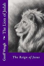 The Lion of Judah (2) the Reign of Jesus af Dr Geoff Waugh