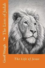 The Lion of Judah (3) the Life of Jesus af Dr Geoff Waugh
