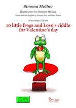 10 Little Frogs and Love's Riddle for Valentine's Day af Simona Molino