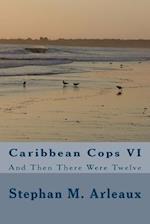 Caribbean Cops VI af Stephan M. Arleaux