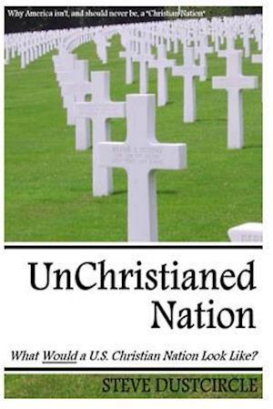 Unchristianed Nation af Steve Dustcircle