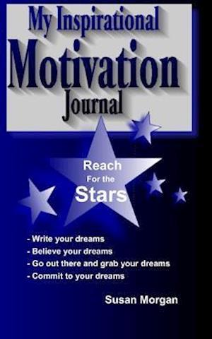 My Inspirational Motivation Journal af Susan Morgan