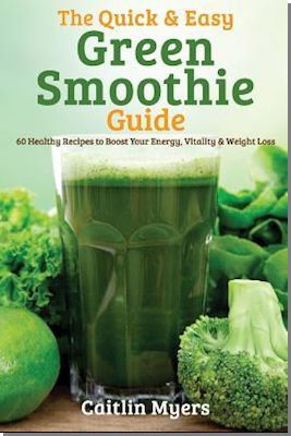 The Quick & Easy Green Smoothie Guide