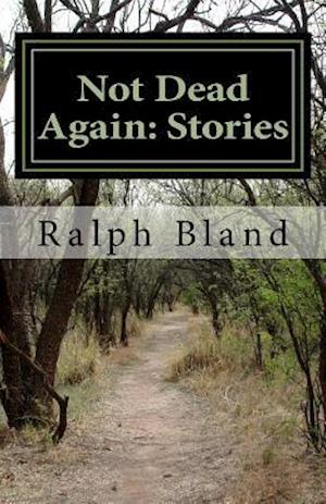 Not Dead Again af Ralph Bland