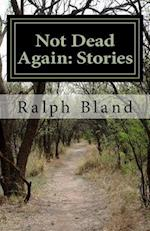 Not Dead Again af Ralph Bland