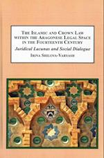 The Islamic and Crown Law Within the Aragonese Legal Space in the Fourteenth Century