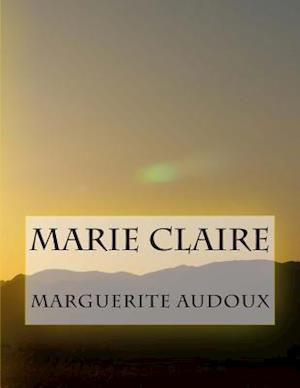 Marie Claire af Mme Marguerite Audoux