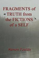 Fragments of Truth from the Fictions of a Self af Steven Foulds