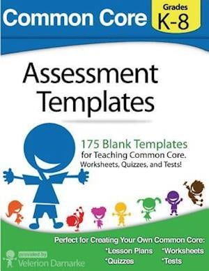 Common Core Assessment Templates af Velerion Damarke, Andrew Frinkle