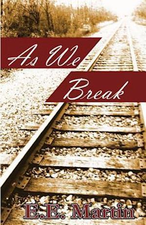 As We Break af E. E. Martin