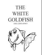 The White Goldfish af Greg Zemlansky