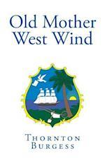 Old Mother West Wind af Thornton Burgess