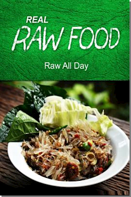 Real Raw Food - Raw All Day