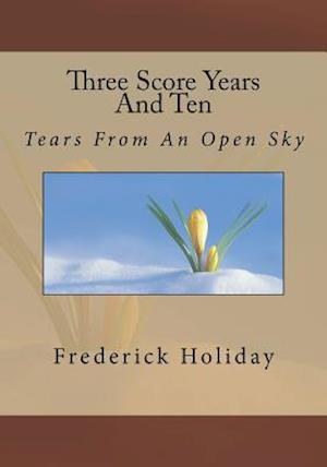 Three Score Years and Ten af MR Frederick Holiday