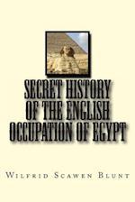 Secret History of the English Occupation of Egypt af Wilfrid Scawen Blunt