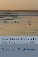 Caribbean Cops VII af Stephan M. Arleaux