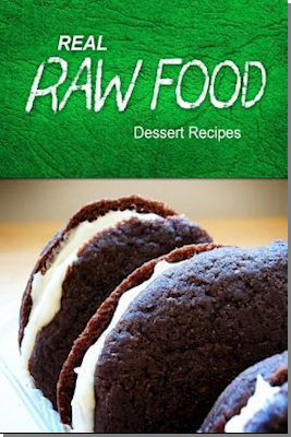 Real Raw Food - Dessert Recipes