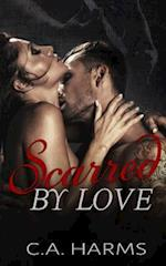 Scarred by Love af C. A. Harms