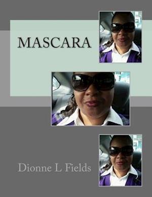 Mascara af Dionne L. Fields