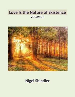 Love Is the Nature of Existence af Nigel Shindler