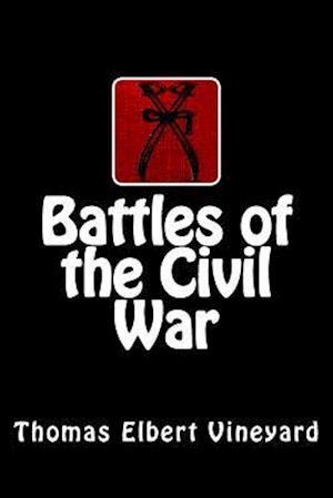 Battles of the Civil War af Thomas Elbert Vineyard