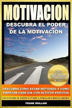 Motivacion - Descubra El Poder de La Motivacion af Frank Mullani