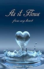 As It Flows from My Heart af Verona L. Jacobs