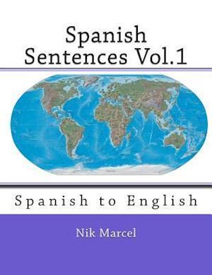 Spanish Sentences Vol.1 af Nik Marcel, J. Donald Bowen, Robert P. Stockwell