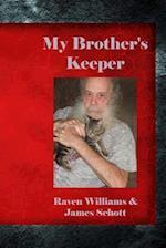 My Brother's Keeper af James R. Schott, Raven Williams