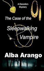 The Case of the Sleepwalking Vampire af Alba Arango