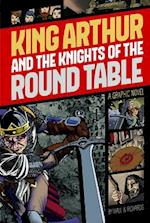 King Arthur and the Knights of the Round Table (Graphic Revolve)
