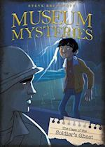 The Case of the Soldier's Ghost (Museum Mysteries)