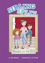 Trouble in the City (Sibling Split)