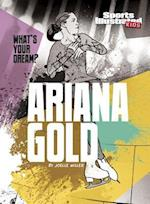 Ariana Gold (Whats Your Dream)
