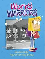 Nervous Nellie Fights First-Day Frenzy (Worry Warriors)