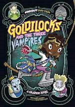 Goldilocks and the Three Vampires (Far Out Fairy Tales)