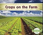 Crops on the Farm (On the Farm)