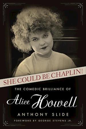 Bog, hardback She Could Be Chaplin! af Anthony Slide